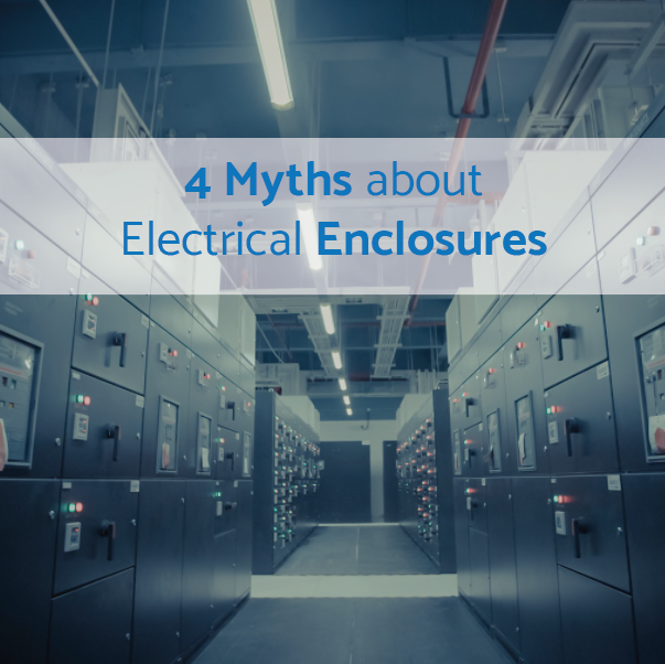 4 Myths about Electrical Enclosures