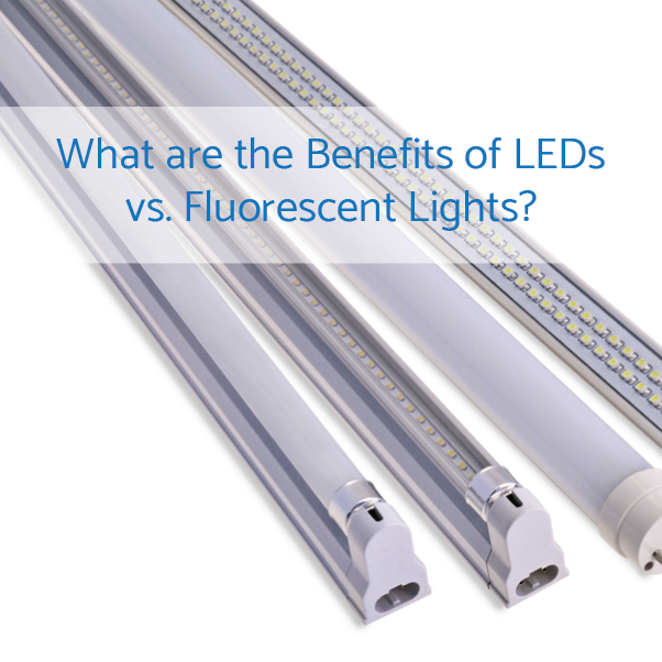 What are the Benefits of LEDs vs Fluorescent Lights?