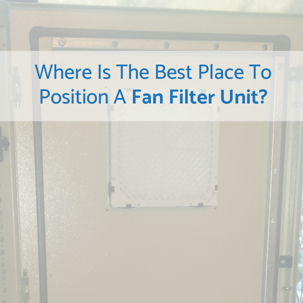 Where Do I Position A Fan Filter?