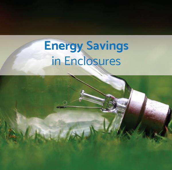 Energy Savings in Enclosures