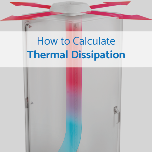 How to Calculate the Thermal Dissipation of Electrical Enclosures