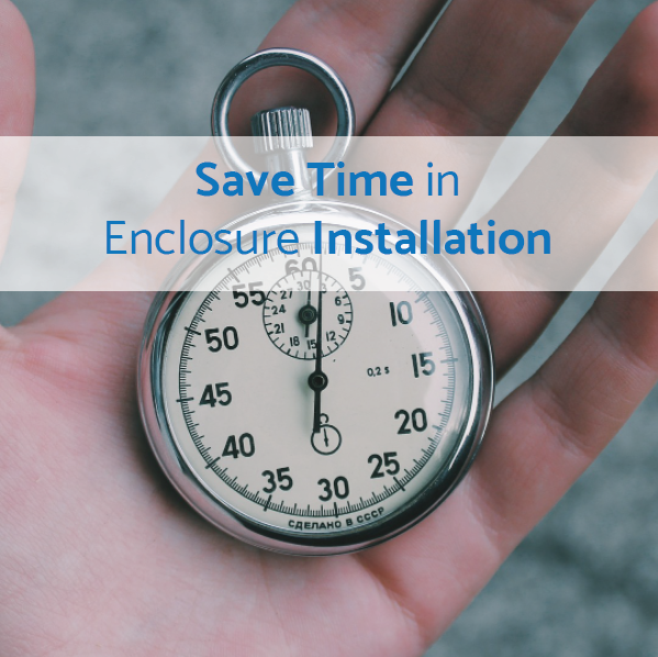 Save Time in Electrical Enclosure Installation