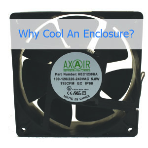 Why Cool An Enclosure?